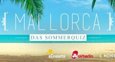 Sommerquiz – Gewinnen Sie einen Luxusurlaub auf Mallorca