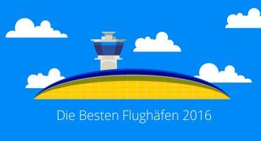Die besten (und schlechtesten) Flughäfen 2016